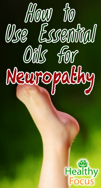 16 Science Backed Essential Oils For Neuropathy 2018 Healthy Focus