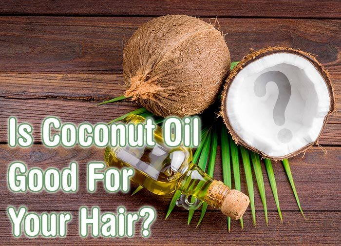 Is Coconut Oil Good For Your Hair?