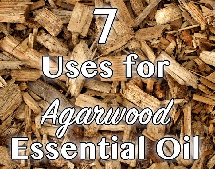 7 Uses for Agarwood Essential Oil