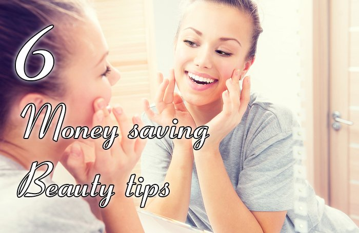 6 Money saving Beauty tips