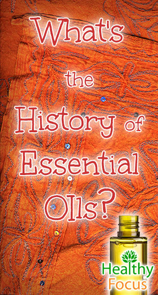 mig-whats-the-history-of-essential-oils