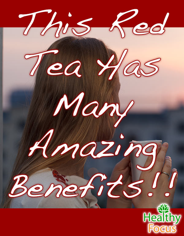 mig-This-Red-Tea-Has-Many-Amazing-Benefits