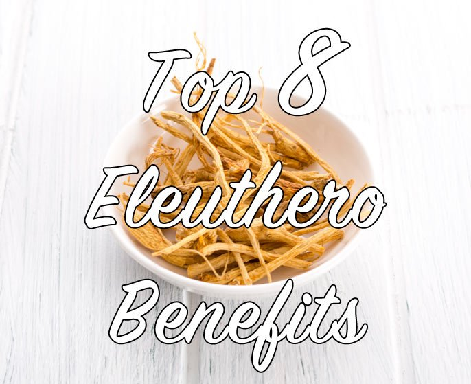 Top 8 Eleuthero Benefits