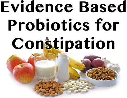 Evidence Based Probiotics for Constipation