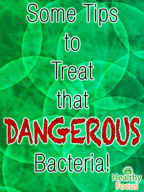 mig-Some-Tips-to-Treat-that-DANGEROUS-Bacteria