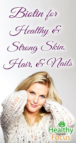 biotin for hair, skin and nails