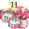 11 Benefits of Dragon Fruit