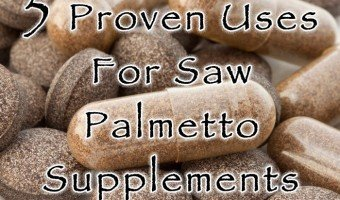 5 Proven Uses For Saw Palmetto Supplements