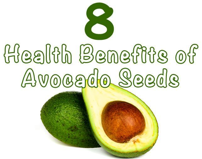8 Health Benefits Of Avocado Seeds Healthy Focus