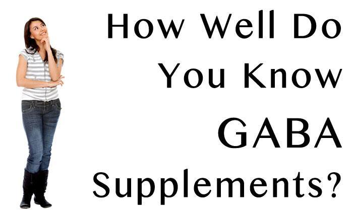 hdr-How-Well-Do-You-Know-GABA-Supplements-