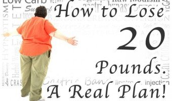 How to Lose 20 Pounds-A Real Plan!