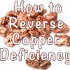 How to Reverse Copper Deficiency