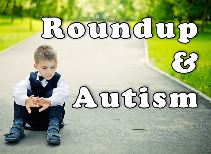 hdr-Roundup-and-Autism-2
