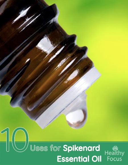 10 Uses for Spikenard Essential Oil