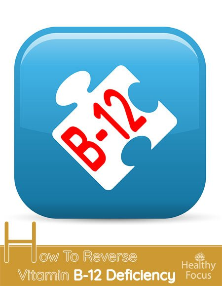 How To Reverse Vitamin B-12 Deficiency