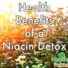 Health Benefits of a Niacin Detox