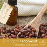 13 Science Backed Cedarwood Essential Oil Uses