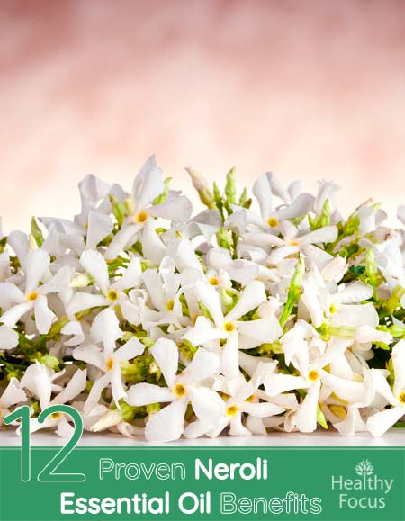 12 Proven Neroli Essential Oil Benefits