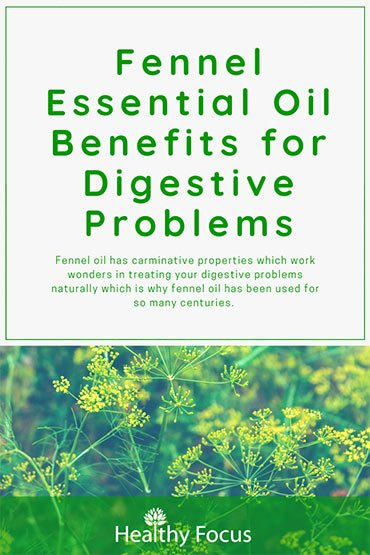 Fennel oil has carminative properties which work wonders in treating your digestive problems naturally which is why fennel oil has been used for so many centuries.