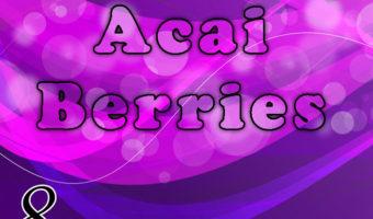 8 Proven Benefits of Acai Berries