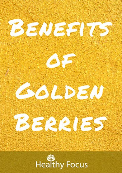 Benefits of Golden Berries