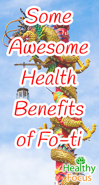Some Awesome Health Benefits of Fo-ti
