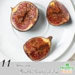 11 Amazing Health Benefits of Figs