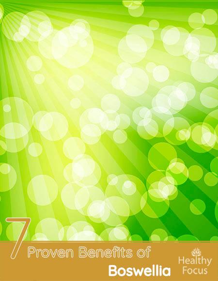 7 Proven Benefits of Boswellia