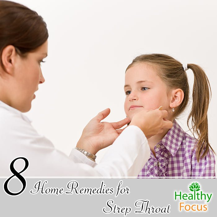 Home Remedies For Strep Throat Healthy Focus