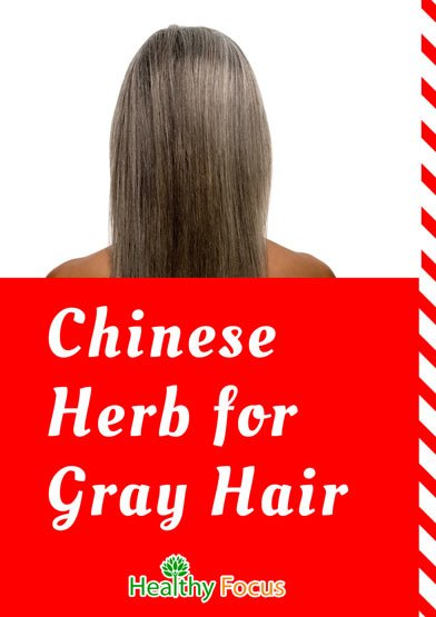 Chinese Herb for Gray Hair