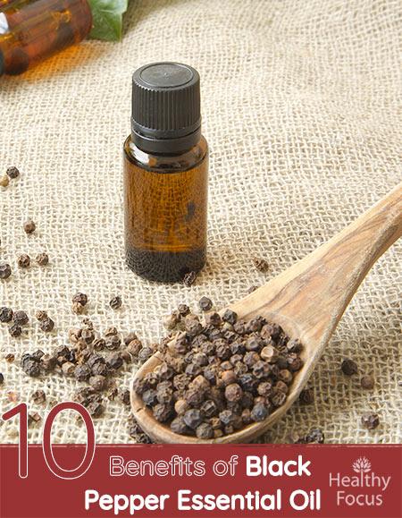 Top 10 Benefits of Black Pepper Essential Oil