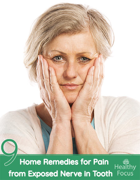9 Home Remedies for Pain from Exposed Nerve in Tooth