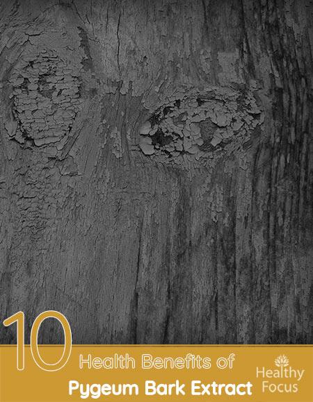 10 Amazing Health Benefits of Pygeum Bark Extract
